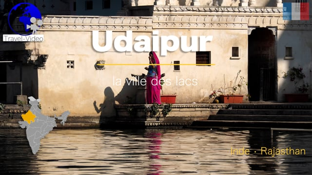 Udaipur • la ville des lacs • Rajasthan, Inde (FR)