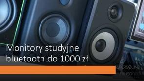 Monitory studyjne bluetooth do 1000 zł