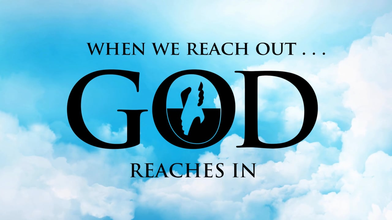 When We Reach Out God Reaches In