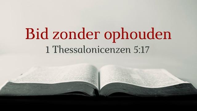 Preek 1 Thess. 5: Bid zonder ophouden | Ds. J. IJsselstein
