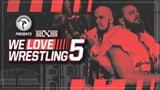 wXw We Love Wrestling 5