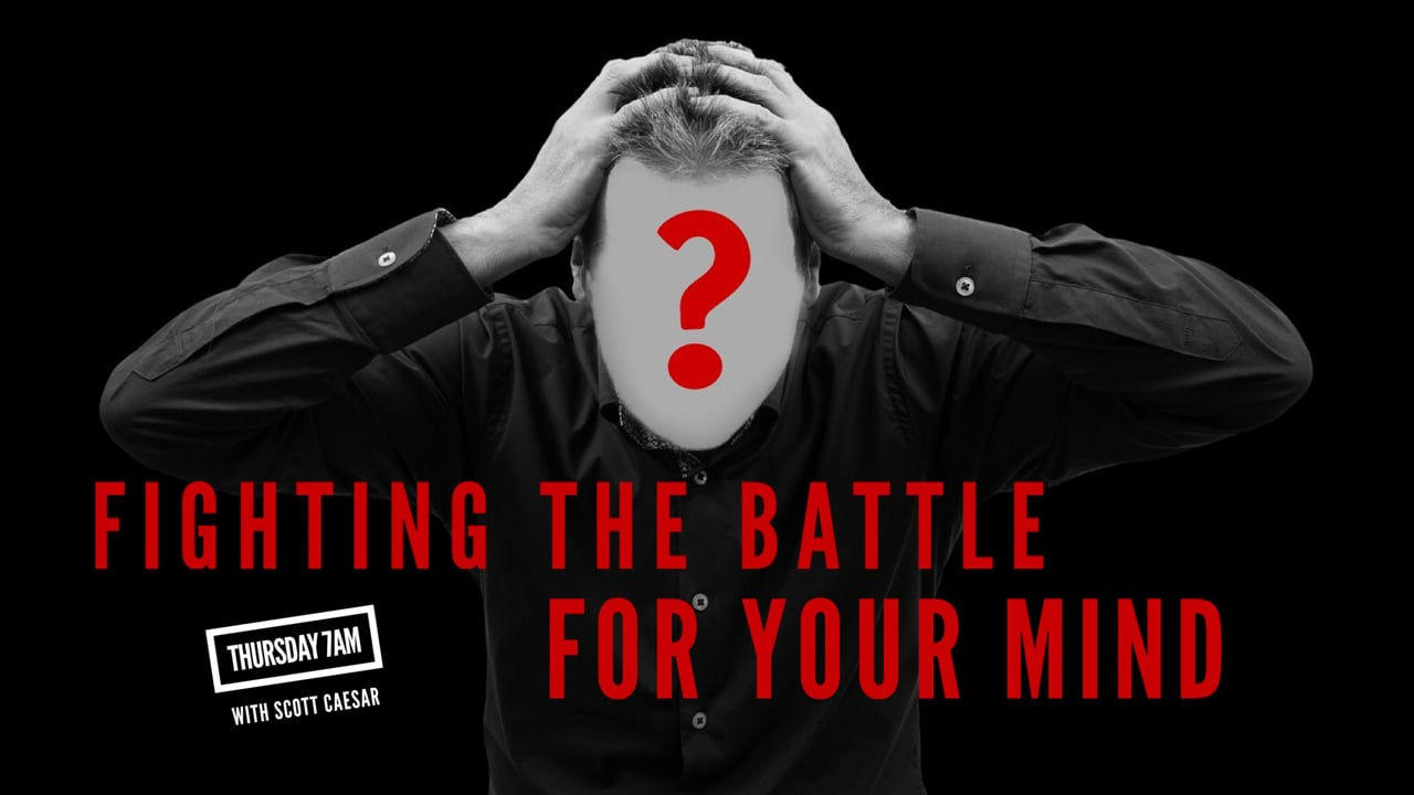 Fighting the Battle for Your Mind