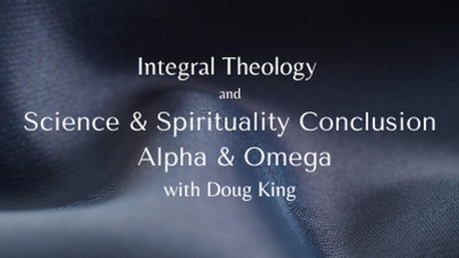 Science & Spirituality - Alpha & Omega