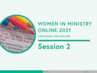Women in Ministry '21: Teaching the Psalms - Session 2: Analysing the Psalms