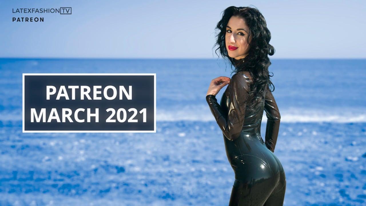 Patreon March 2021 | LatexFashionTV