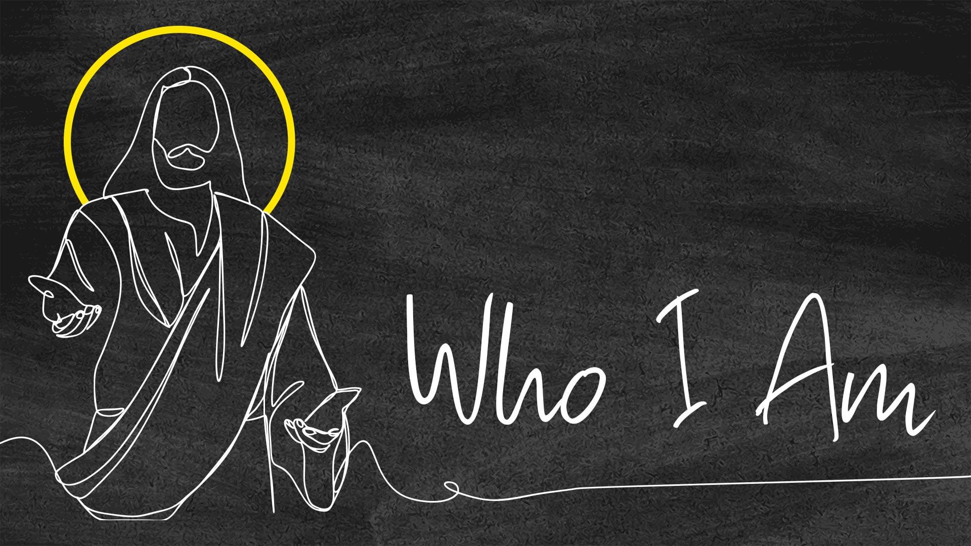 3/21/2021 | Who I Am | Part 3 - 9:30 AM