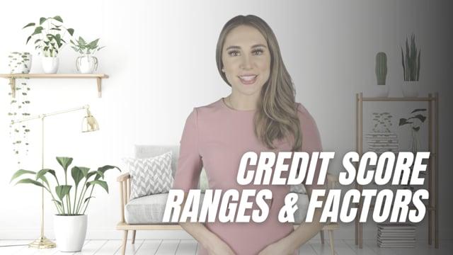 Credit Score Ranges & Factors