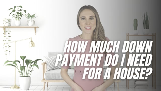 How much down payment do I need for a house?