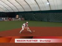 SHORTSTOP - MASON RUETHER