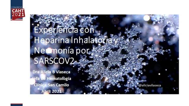 Experiencia con Heparina inhalatoria en pacientes con COVID-19 - Dra Alicia Vilaseca
