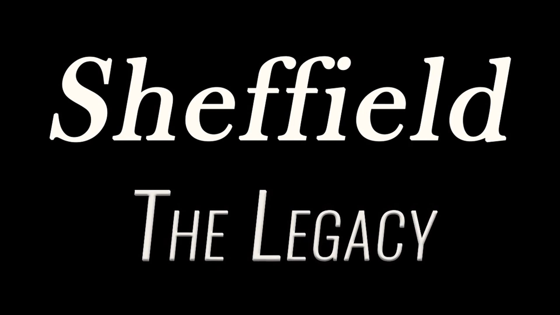 Sheffield: The Legacy