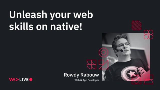 Unleash your web skills on native!