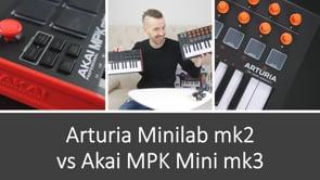 AKAI MPK Mini mk3 vs ARTURIA Minilab mk2