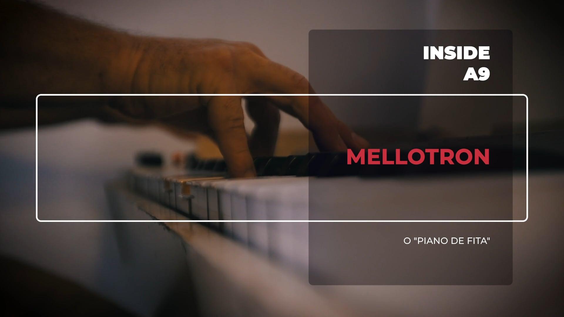 Inside A9 | Mellotron