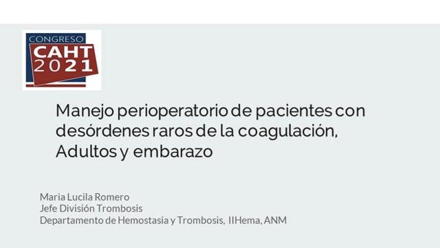 Coagulopatías congénitas raras, no hemofilia, adultos y embarazadas - Dra María Lucila Romero