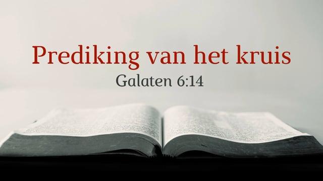 Preek Galaten 6: Prediking kruis | Ds. J. IJsselstein