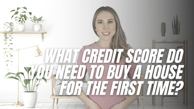 What credit score do you need to buy a house for the first time?