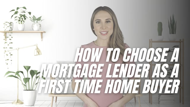 How to choose a mortgage lender as a first time home buyer