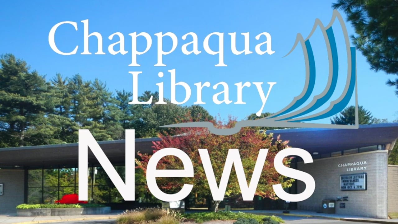 Chappaqua Library News - April 2021