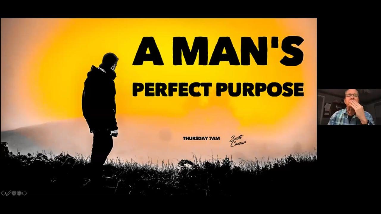 A Man's Perfect Purpose