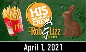 Rob & Lizz On Demand: Thursday, April 1, 2021