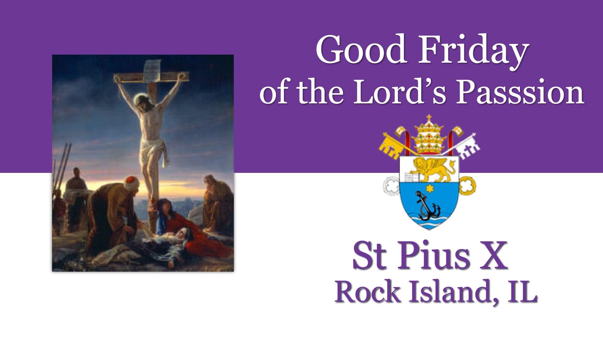 Good Friday, April 2nd, St Pius X, Rock Island