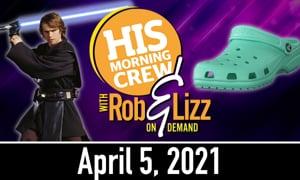 Rob & Lizz On Demand: Monday, April 5, 2021