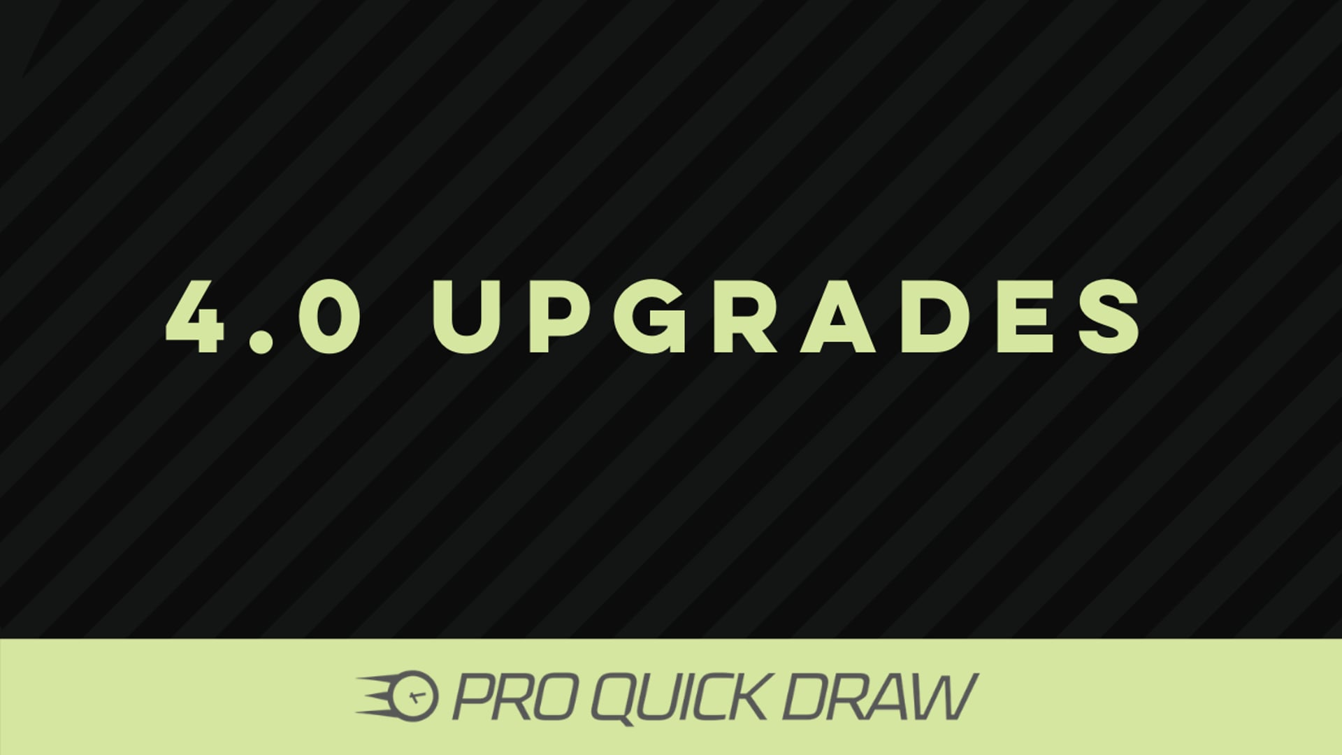 Pro Quick Draw 4.0 Upgrades [April 2021 Release]