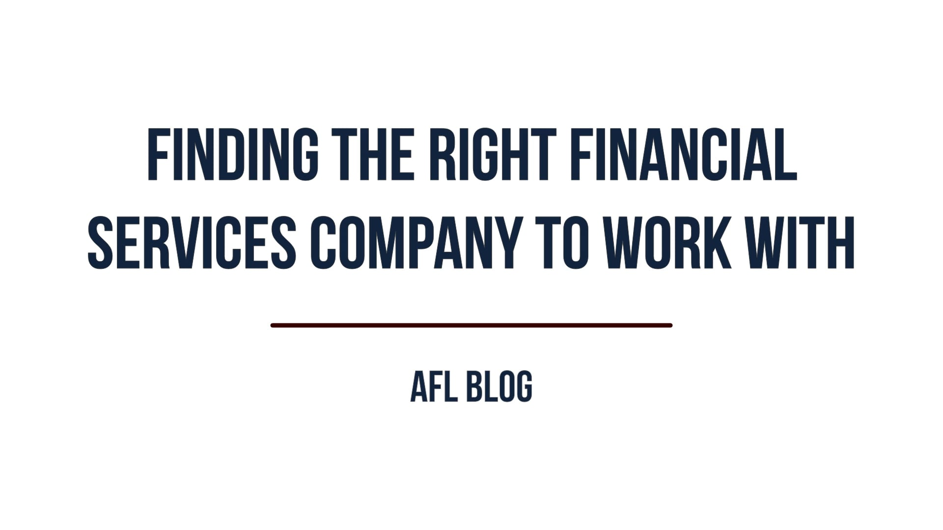 Finding the Right Financial Services Company to Work With   Blog