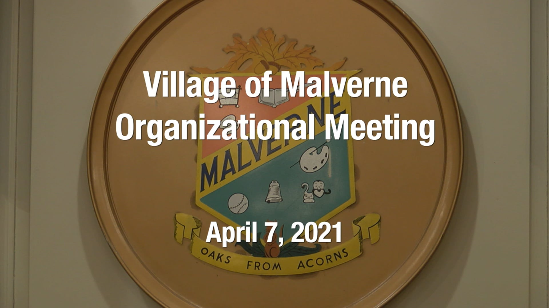 Village of Malverne Organizational Meeting, April 7 2021