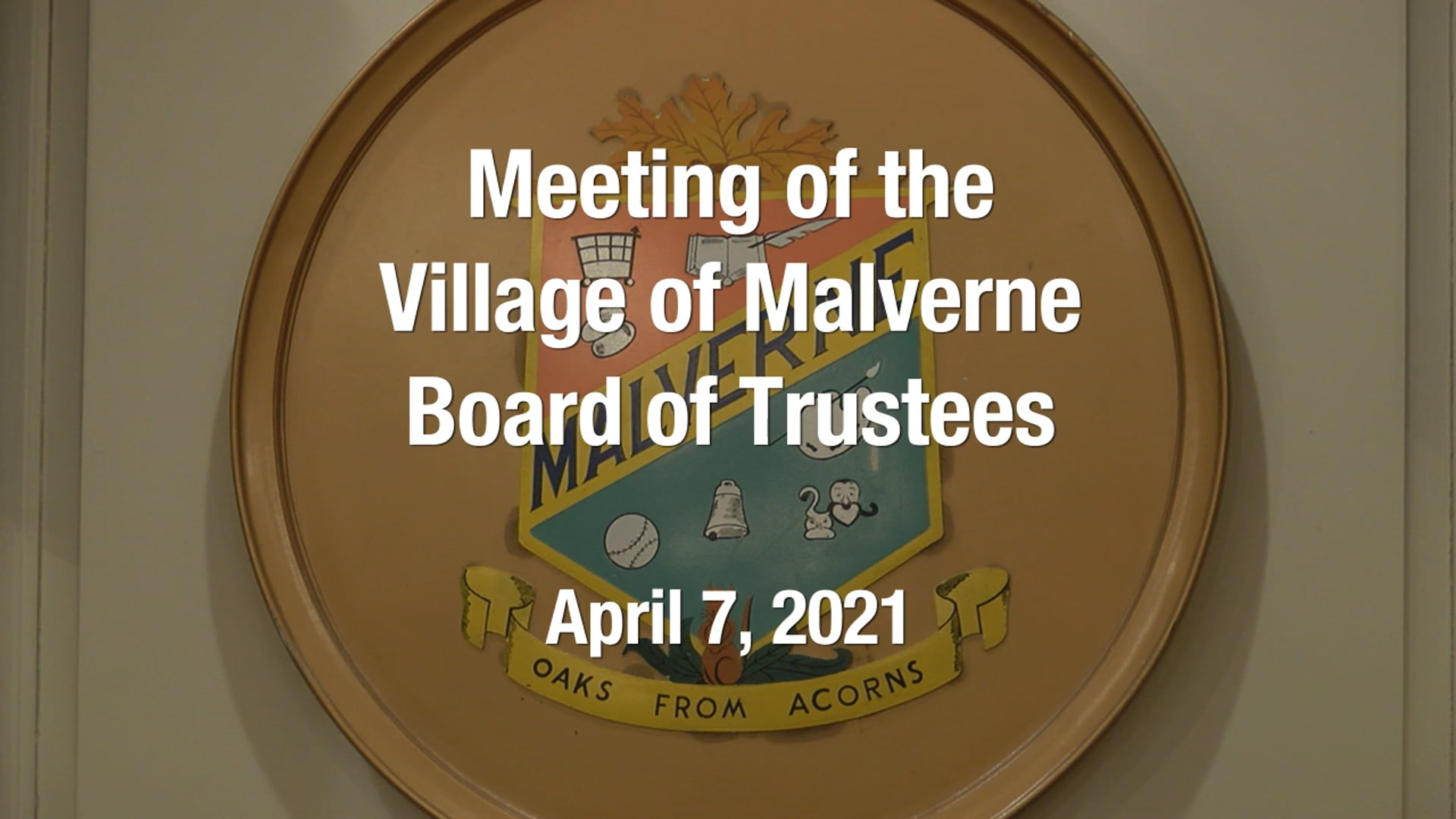 Village of Malverne Meeting of the Board of Trustees -  April 7, 2021