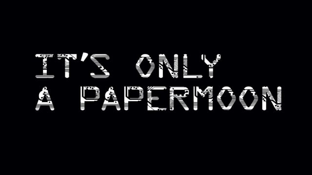 It's Only A Papermoon