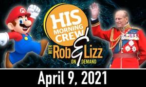 Rob & Lizz On Demand: Friday, April 9, 2021