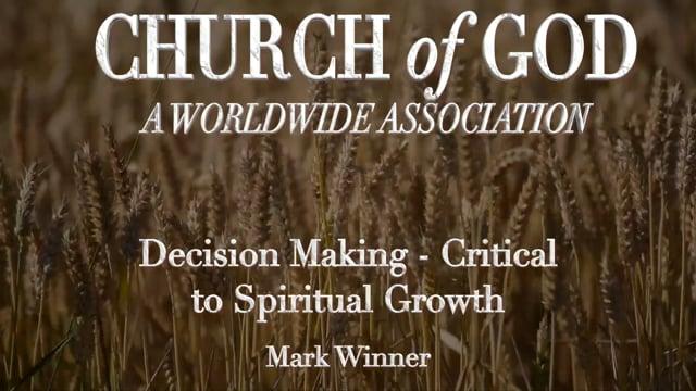 Decision Making - Critical to Spiritual Growth