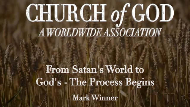 From Satan's World to God's - The Process Begins