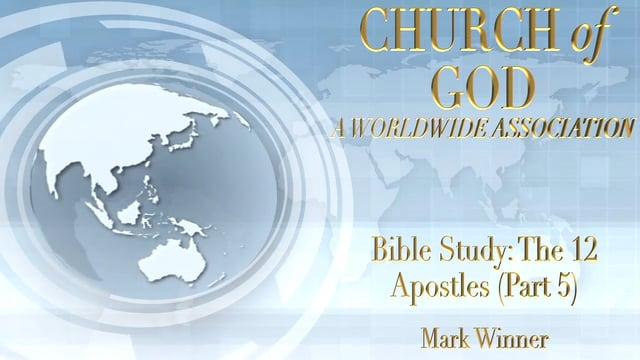 Bible Study: The 12 Apostles (Part 5)