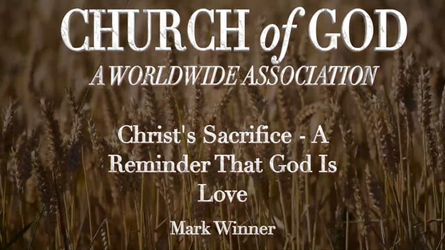 Christ's Sacrifice: A Reminder that God is Love