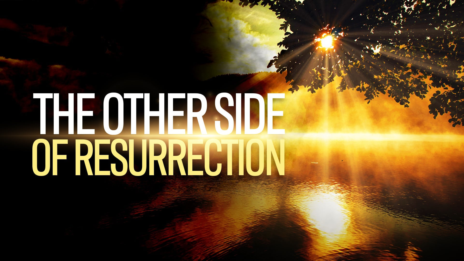 4/11/2021 | The Other Side of Resurrection | 9:30 AM