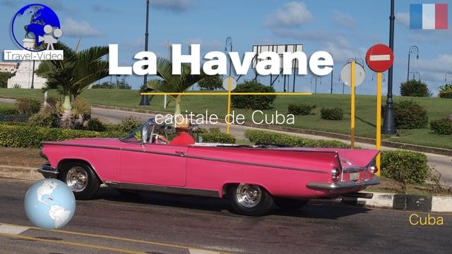 La Havane, la capitale • Cuba (FR)