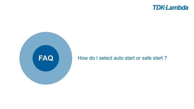 TDK-Lambda Z+ FAQs (auto start:safe start)