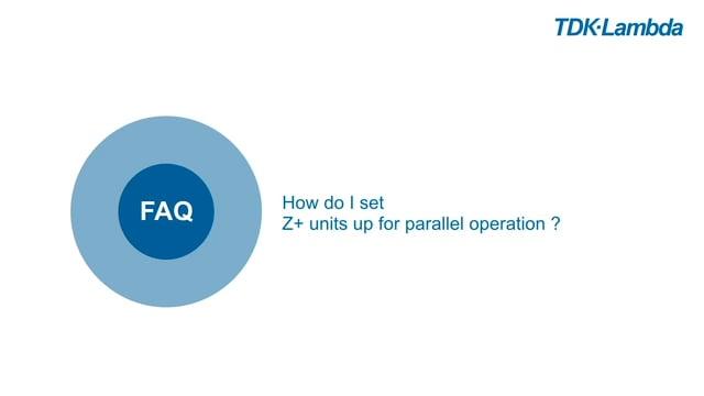 TDK-Lambda Z+ FAQs (parallel operation)