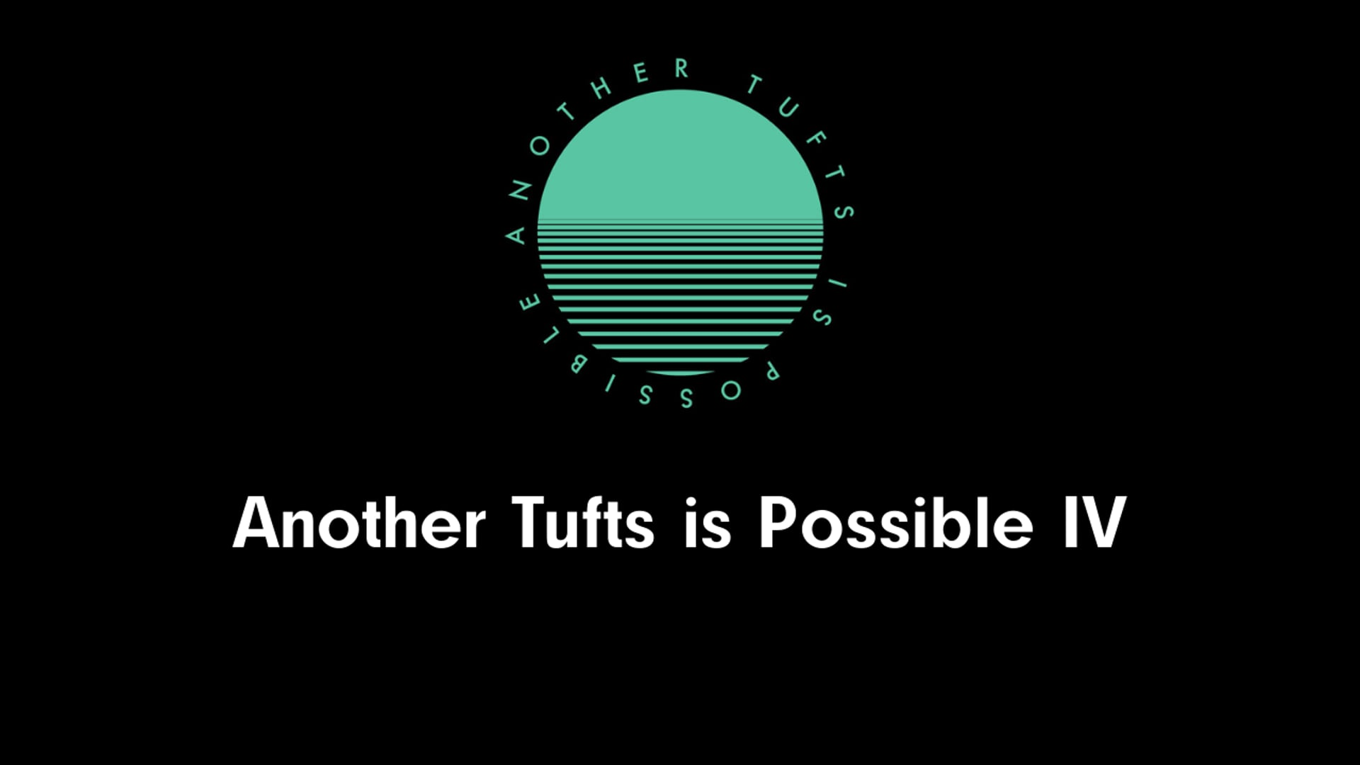 Another Tufts is Possible 4: Cultivating Communities of Care