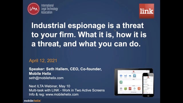 Mobile Helix: Industrial Espionage is a Threat to Your Law Firm, ILTA Webinar, 4/12/2021 54:17