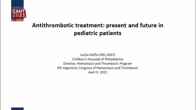 Tratamiento antitrombótico, presente y futuro en pacientes pediátricos - Dra. Leslie Raffini (ESP).mp4