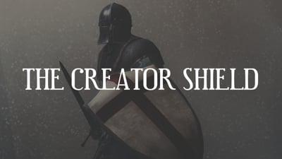 Day 8 - The Creator Shield