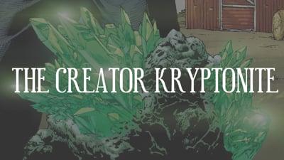 Day 14 - The Creator Kryptonite