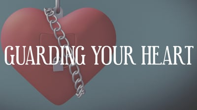 Day 17 - Guarding Your Heart