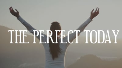 Day 20 - The Perfect TODAY