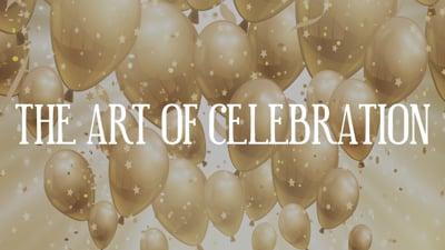 Day 24 - The Art of Celebration