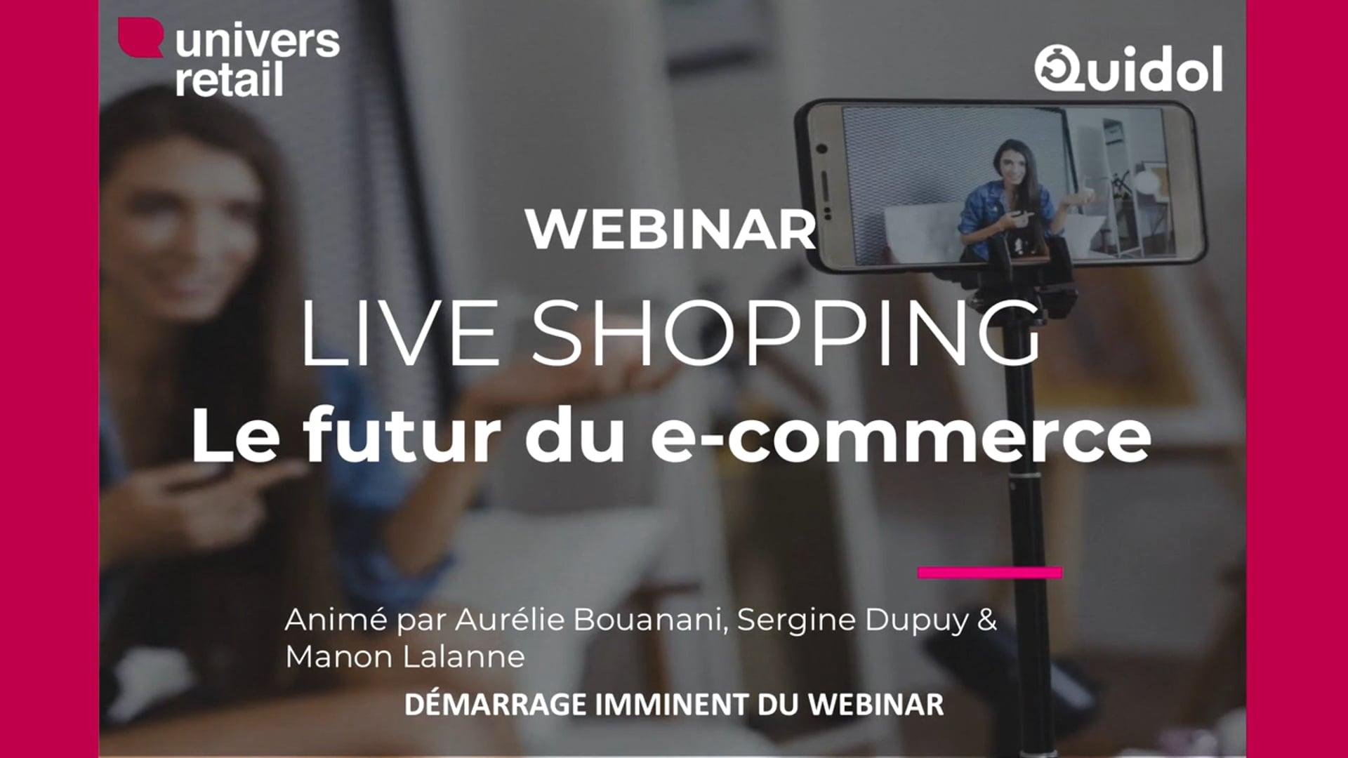 """""""Live Shopping : le futur du e-commerce"""" par Univers Retail & Quidol"""